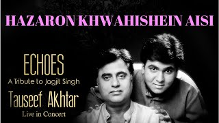 Hazaron Khawhishein Aisi | Tauseef Akhtar (Live in Bangalore