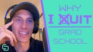 Why I Quit Grad School