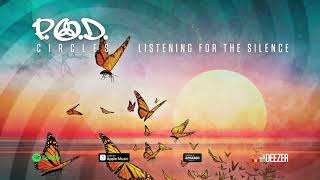 P.O.D.   Listening For The Silence (Circles) 2018