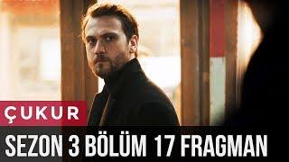 Çukur 3.Sezon 17.Bölüm Fragman