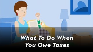 What to do when you owe taxes