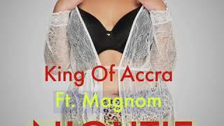 King Of Accra   Nightie Ft. Magnom