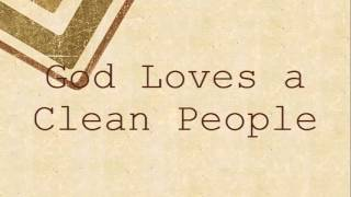 God Loves A Clean People