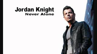 Jordan Knight Never Alone