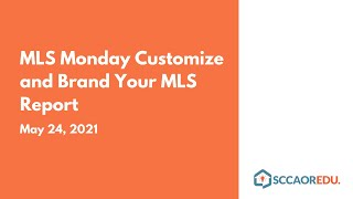 MLS Monday Customize and Brand Your MLS Report - May 24, 2021