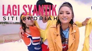 LAGI SYANTIK LIRIK | LYRICS ENGLISH SUBTITLE TRENDING   Siti Badriah