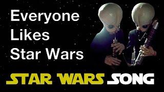 Everyone Likes Star Wars (Star Wars song)