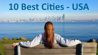 Top 10 Best Cities to Live in the USA - Job, Retire, Raise a family