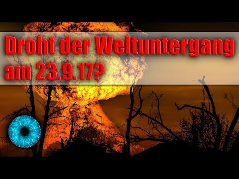 Droht der Weltuntergang  am 23.9.17? - Clixoom Science & Fiction