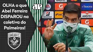 'Se nem a própria federação quer saber do Paulista': Abel dispara em coletiva do Palmeiras