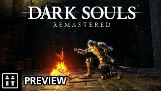 How Much Does Dark Souls: Remastered Improve On The Original? - Preview