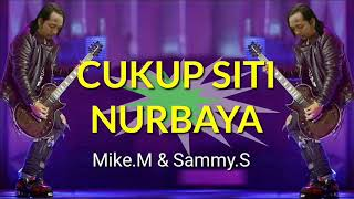 Mike.m with Sammy.s - Cukup siti Nurbaya