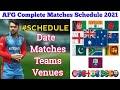 Afghanistan Complete Series Schedule 2021 -  AFG vs AUS   AFG vs PAK   AFG vs IND   AFG vs SRI  