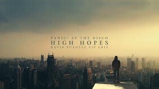 Panic! At The Disco   High Hopes (David Puentez VIP Edit)