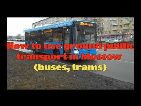 How to use ground public transport in Moscow (buses, trams)