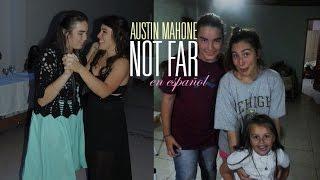 Austin Mahone - Not Far (Letra en español)