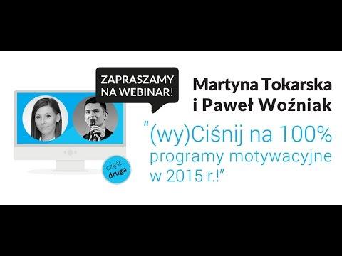 (Wy)ciśnij na 100% programy motywacyjne w 2015 r.! - część II - webinar Pawła Woźniaka i Martyny Tokarskiej