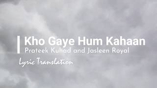 Kho Gaye Hum Kahan (Lyrics) - English Translation - YouTube