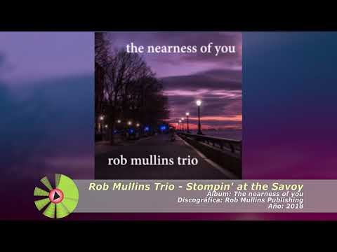 (2018) Rob Mullins Trio - Stompin' at the Savoy online metal music video by ROB MULLINS