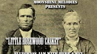 """Little Rosewood Casket"""