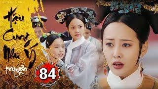 Hậu Cung Như Ý Truyện - Tập 84 [FULL HD] | Phim Cổ Trang Trung Quốc Hay Nhất 2018