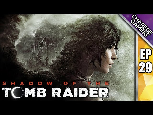 Mission Of San Juan | Shadow Of The Tomb Raider Ep 29 | Charede Plays