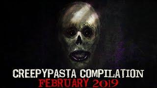 Creepypasta Compilation- February 2019