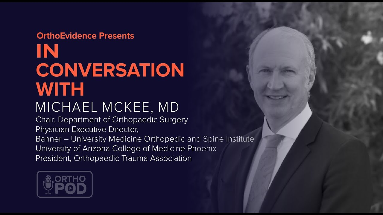 """It's been a tumultuous year!"" Professor McKee -President, Orthopaedic Trauma Association"