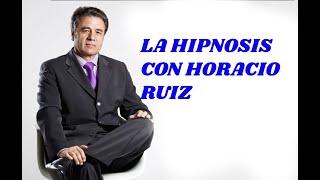 El mundo de la hipnosis con Horacio Ruiz
