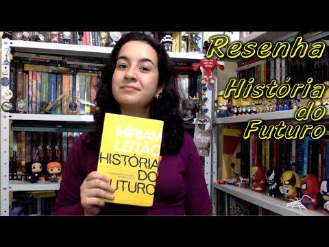 Resenha: Histo?ria do Futuro - Míriam Leita?o | Cultura & Próxima Leitura