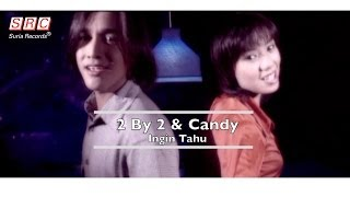 2 by 2 & Candy - Ingin tahu (Official Video - HD)