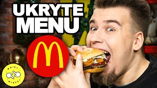 Spróbowaliśmy UKRYTEGO Menu McDonald's