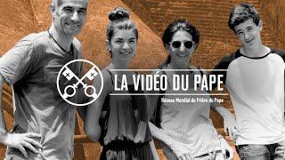 """La Vidéo du Pape : """" nos familles """""""