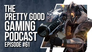 Can Destiny 2 be SAVED? What is GDPR, BORING intros + MORE! | Pretty Good Gaming Podcast #61