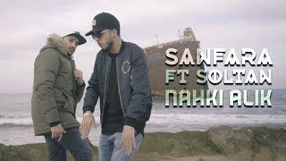 Sanfara Feat Soltan   Nahki Alik