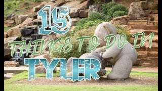 Top 15 Things To Do In Tyler, Texas