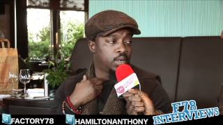 FACTORY78 - Anthony Hamilton (Back to Love interview).