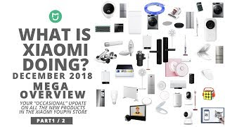 What is Xiaomi Doing - December 2018 - MONSTER EDITION (part1)