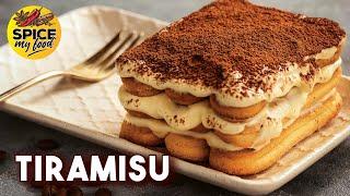 Tiramisu Recipe  How To Make Tiramisu At Home  Italian Dessert Recipe   Spice