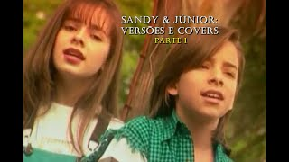 Sandy & Júnior Versões Originais E Covers (Parte 1)