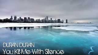 Duran Duran You kill me with silence (Lyrics)