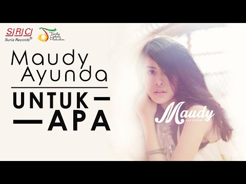 Maudy Ayunda - Untuk Apa (Official Video Lirik - HD - SuriaRecordsSRC