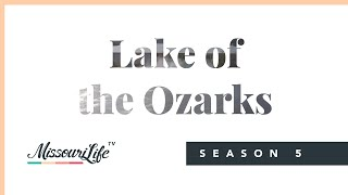 Welcome to the Lake of the Ozarks - Missouri Life TV (Episode 6 - Season 5)