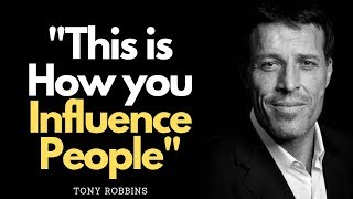 How to Influence People | Tony Robbins Motivation 2019