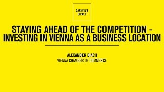 Staying Ahead Of The Competition - Investing In Vienna As A Business Location