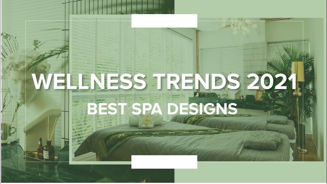Wellness Trends 2021 - Discover Top Spa Design Ideas