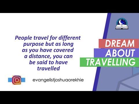 DREAM ABOUT TRAVELLING - Evangelist Joshua Orekhie Dream Dictionary