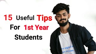 15 useful tips for 1st year fresher students for their College life