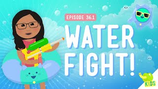 Water Fight!: Crash Course Kids #36.1