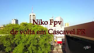 Niko Fpv de volta em Cascavel PR